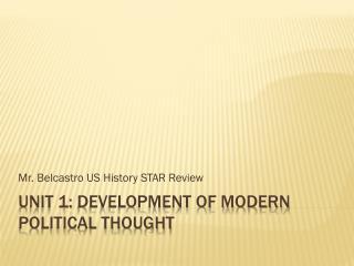 Unit 1:  Development of Modern Political Thought