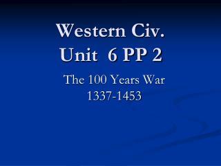 Western Civ. Unit   6  PP 2