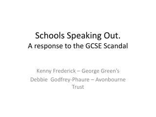 Schools Speaking Out. A response to the GCSE Scandal