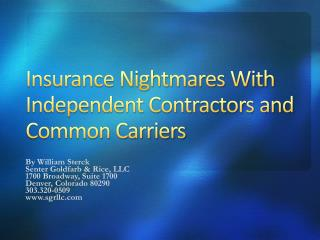 Insurance Nightmares With Independent Contractors and Common Carriers