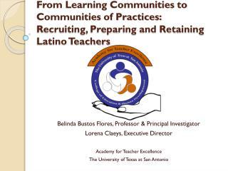 Belinda  Bustos  Flores, Professor & Principal Investigator Lorena Claeys, Executive Director