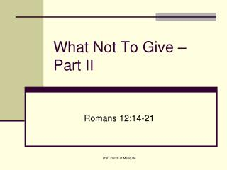 What Not To Give – Part II