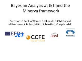 Bayesian Analysis at JET and the  Minerva framework