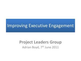 Improving Executive Engagement