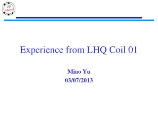 Experience from LHQ Coil 01