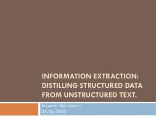 Information Extraction: Distilling Structured Data from Unstructured Text.
