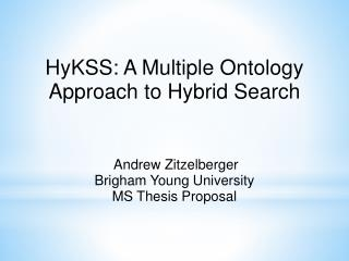 HyKSS: A Multiple Ontology Approach to Hybrid Search