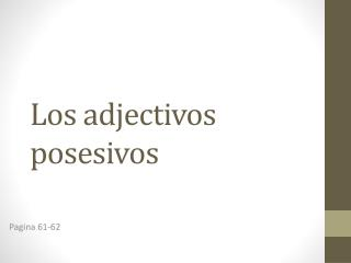 Los adjectivos posesivos