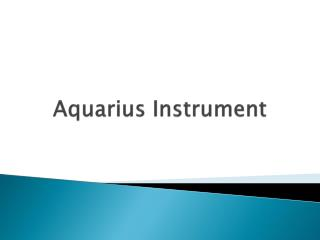 Aquarius Instrument