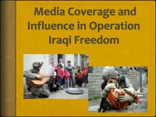 Media  Coverage  and  Influence  in Operation Iraqi Freedom
