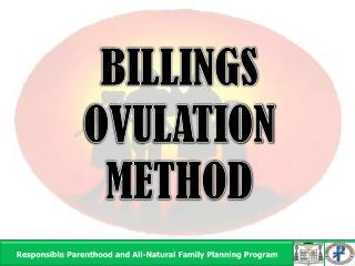 BILLINGS OVULATION        METHOD