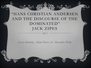 �Hans  Christian Andersen and the Discourse of the  Dominated� Jack Zipes