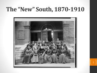 The �New� South, 1870-1910