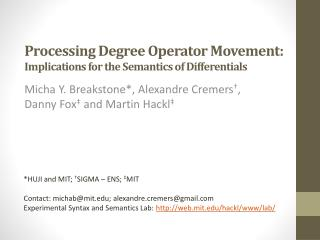 Processing  Degree  Operator  Movement : Implications for the Semantics of Differentials