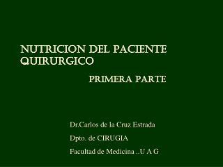 NUTRICION DEL PACIENTE QUIRURGICO               PRIMERA PARTE