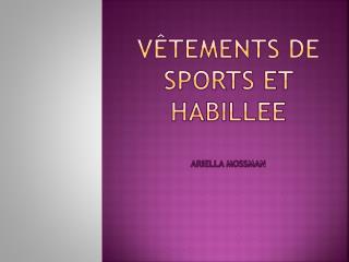 Vêtements  de sports  et  habillee ariella Mossman