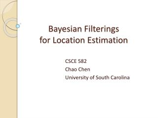 Bayesian  Filterings for Location Estimation