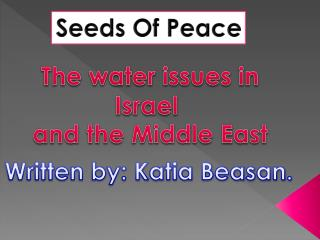 The water issues in Israel  and the Middle East