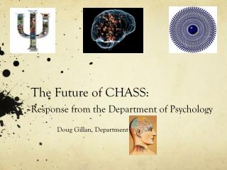 The Future of CHASS:  Response from the Department of Psychology
