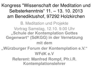 B. Meditation und Projekte