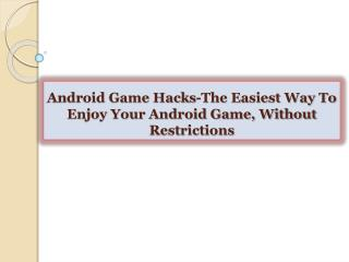 Android Game Hacks-The Easiest Way To Enjoy Your Android Gam