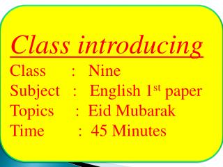 Class introducing  Class      :   Nine Subject   :    English 1 st  paper