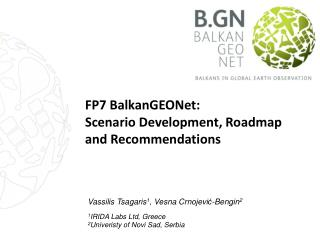 FP7  BalkanGEONet : Scenario Development , Roadmap and  Recommendations