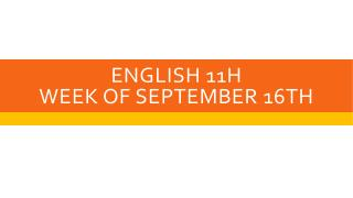English 11H Week of September 16th