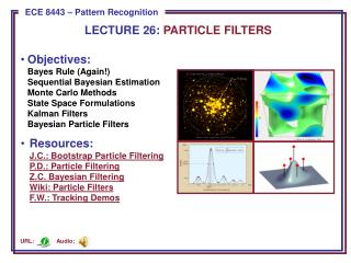 LECTURE  26:  PARTICLE FILTERS