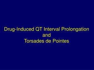 Drug-Induced QT Interval Prolongation and Torsades de Pointes