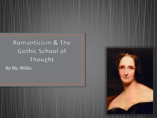Romanticism & The Gothic School of Thought