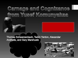 Carnage and Cognizance from  Yusef Komunyakaa
