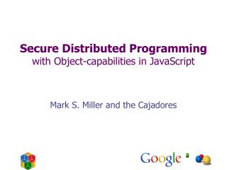 Secure Distributed Programming  with Object-capabilities in JavaScript