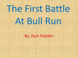 The First Battle At Bull Run