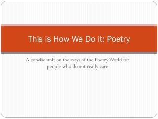 This is How We Do it: Poetry