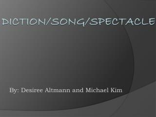 Diction/Song/Spectacle