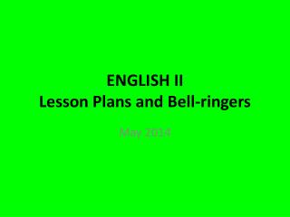 ENGLISH II Lesson Plans and Bell-ringers