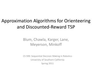 Approximation Algorithms for Orienteering and Discounted-Reward TSP
