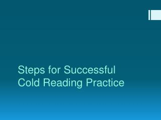Steps for Successful  Cold Reading Practice