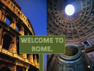 WELCOME TO ROME.