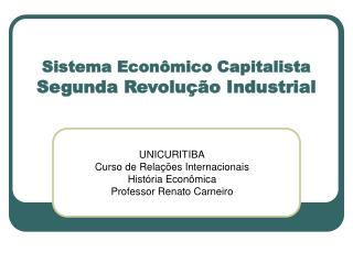 Sistema Econ mico Capitalista  Segunda Revolu  o Industrial