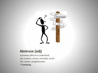 Abstruse ( adj )