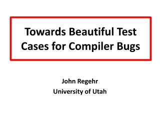 Towards Beautiful Test Cases for Compiler Bugs