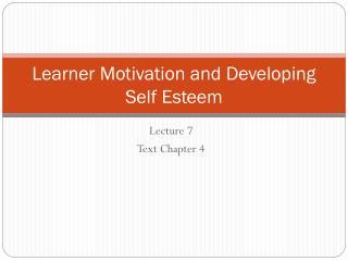 Learner Motivation and Developing Self Esteem