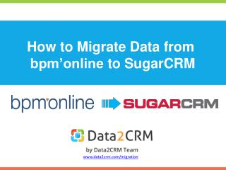 How to Migrate bpm'online to SugarCRM with Ease