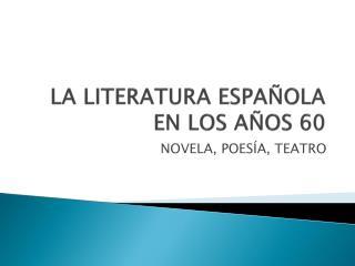 LA LITERATURA ESPA OLA EN LOS A OS 60
