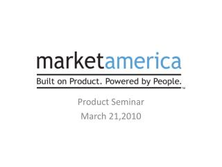 Product  Seminar March 21,2010