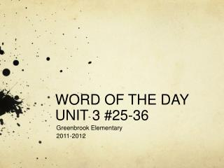 WORD OF THE DAY UNIT 3 #25-36