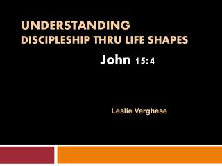 Understanding  Discipleship thru Life Shapes
