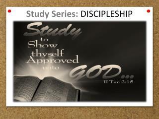 Study Series:  DISCIPLESHIP